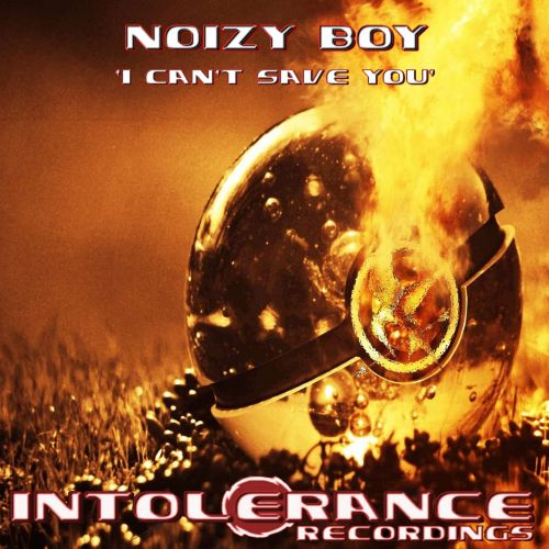 Noizy Boy - I Can't Save You - Intolerance Recordings - 07:34 - 25.07.2014