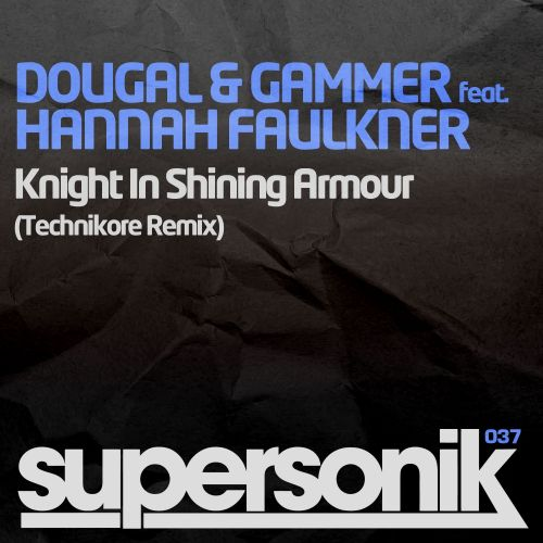 Dougal & Gammer feat. Hannah Faulkner - Knight In Shining Armour - Supersonik - 05:19 - 28.07.2014
