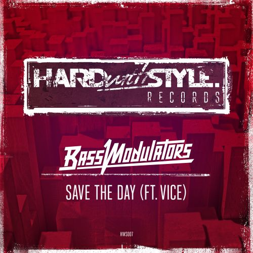 Bass Modulators Feat. Vice - Save The Day - HARDwithSTYLE - 04:29 - 04.08.2014