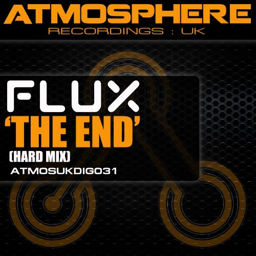 FLUX - The End - Atmosphere Recordings:UK - 06:12 - 16.08.2013