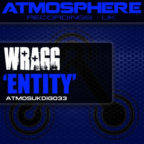 Wragg - Entity - Atmosphere Recordings:UK - 06:04 - 10.12.2013