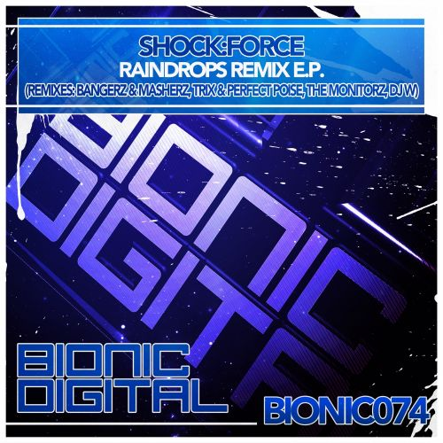 Shock:Force - Raindrops - Bionic Digital - 06:39 - 04.08.2014
