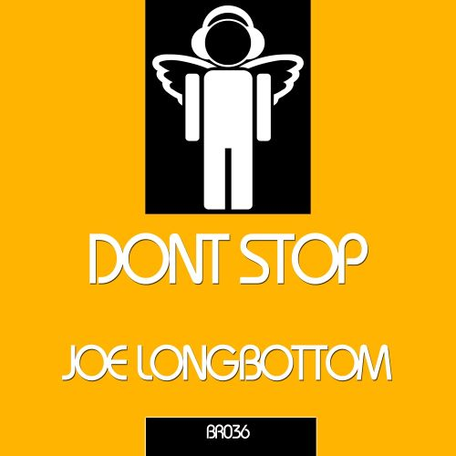 Joe Longbottom - Dont Stop - Blessed Recordings - 07:50 - 04.08.2014