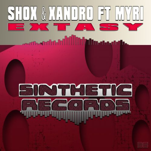 Shox & Xandro feat Myri - Extasy - Sinthetic Records - 05:39 - 05.08.2014