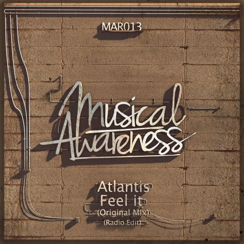 Atlantis - Feel It - Musical Awareness Records - 05:01 - 08.08.2014