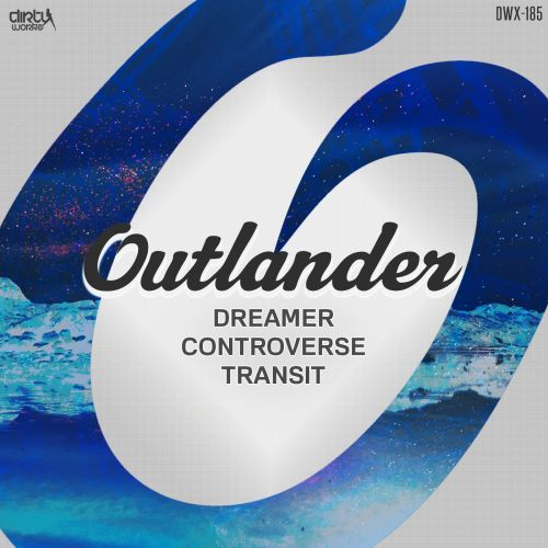 Outlander - Controverse - Dirty Workz - 05:02 - 25.08.2014
