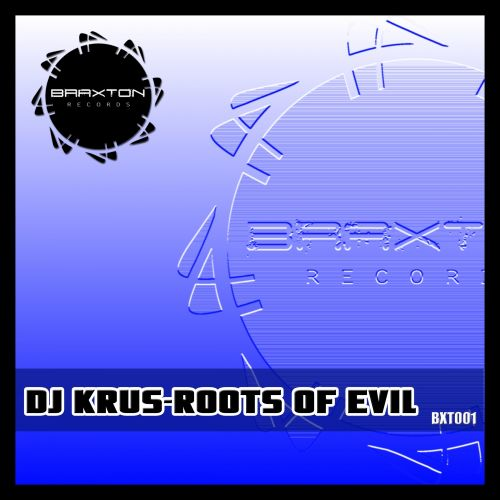Dj Krus - Roots Of Evil - Braxton Records - 08:52 - 20.08.2014