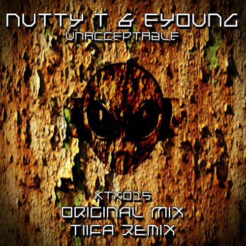 Nutty T & Eyoung - Unacceptable - Xtraxx Records - 06:27 - 25.08.2014