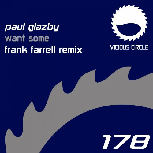 Paul Glazby - Want Some - Vicious Circle Recordings - 07:12 - 22.08.2014