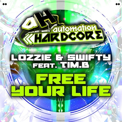 Lozzie & Swifty Feat Tim.B - Free Your Mind - Automation Hardcore - 05:02 - 01.09.2014