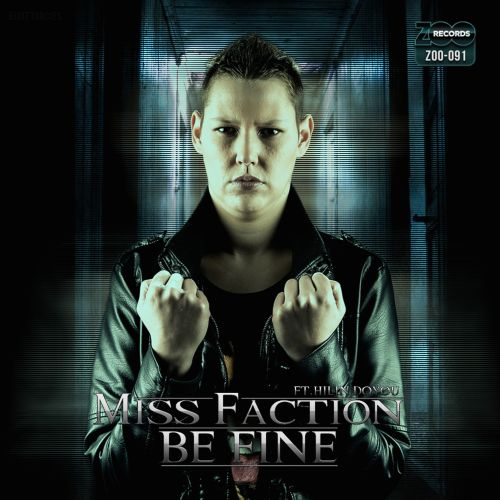 Miss Faction featuring Hilin Doyou - Be Fine - ZOO records - 03:02 - 10.09.2014