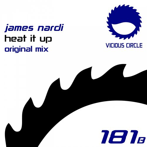 James Nardi - Heat It Up - Vicious Circle Recordings - 08:26 - 19.09.2014