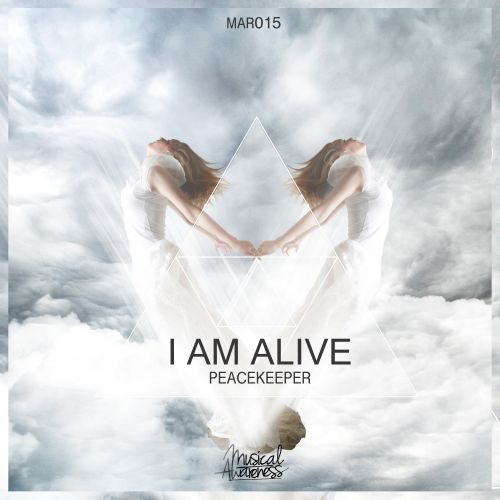 Peacekeeper - I Am Alive - Musical Awareness Records - 05:10 - 20.09.2014
