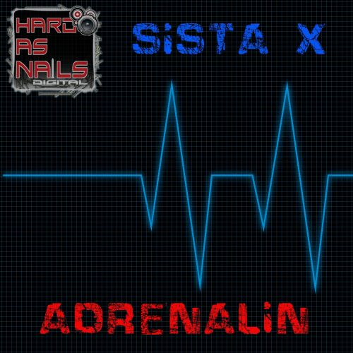 Sista X - Adrenalin - Hard As Nails Digital - 07:58 - 04.04.2010