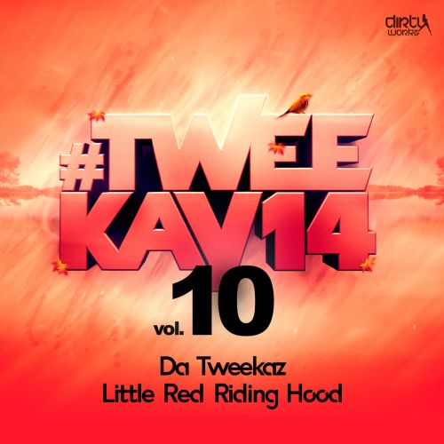 Da Tweekaz - Little Red Riding Hood - Dirty Workz - 05:36 - 01.10.2014