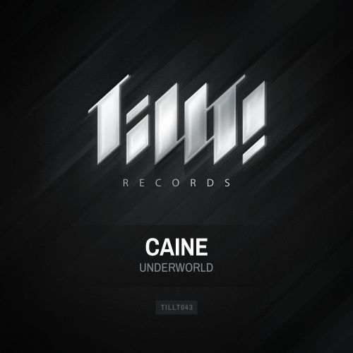 Caine - Underworld - TILLT! Records - 04:48 - 26.09.2014