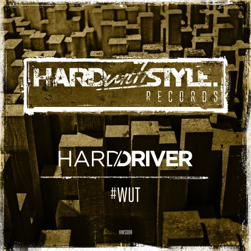 Hard Driver - #WUT - HARDwithSTYLE - 05:06 - 19.09.2014