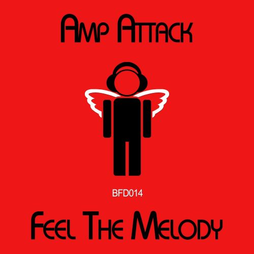 Feel The Melody - Amp Attack - Blessed Recordings - 07:32 - 29.09.2014