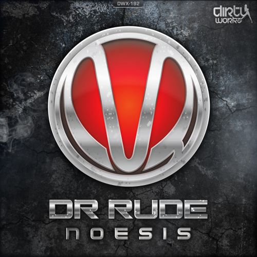 Dr Rude - Noesis - Dirty Workz - 03:40 - 06.10.2014
