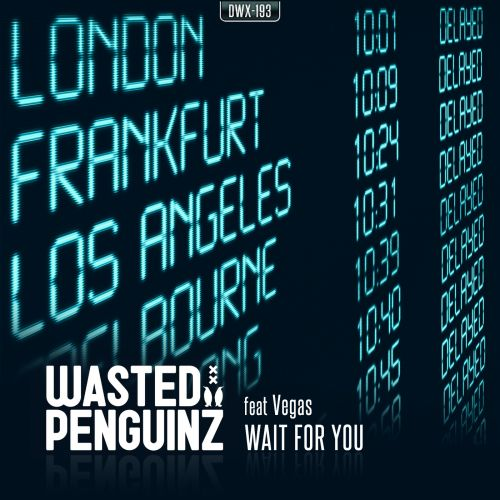 Wasted Penguinz featuring Vegas - Wait For You - Dirty Workz - 05:13 - 22.10.2014