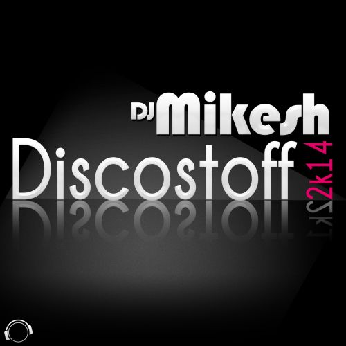DJ Mikesh - Discostoff 2K14 - Mental Madness Records - 03:26 - 01.10.2014