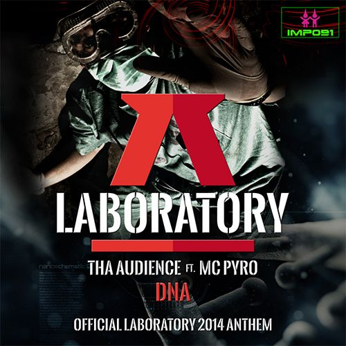 Tha Audience Ft. Mc Pyro - DNA Official Laboratory Anthem 2014 - ImpMusic - 05:31 - 03.10.2014