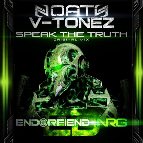 Noath & V-Tonez - Speak The Truth - Endorfiend NRG - 07:01 - 02.10.2014
