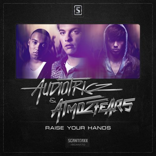 Audiotricz & Atmozfears - Raise Your Hands - Scantraxx Recordz - 03:41 - 08.10.2014