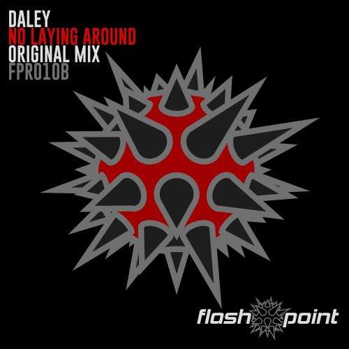 Daley - No Laying Around - FlashPoint Records - 07:10 - 01.11.2004