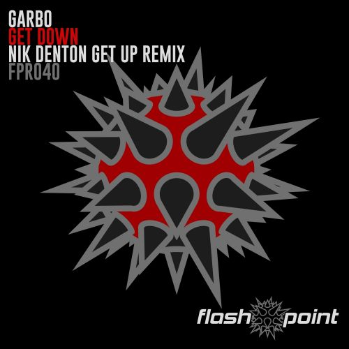Garbo - Get Down - FlashPoint Records - 07:41 - 29.04.2009