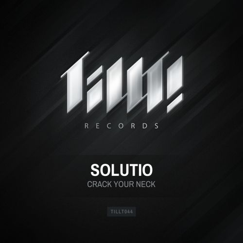 Solutio - Crack Your Neck - TILLT! Records - 04:46 - 24.10.2014