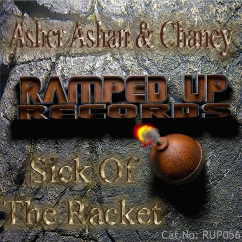 Asher Ashan & Chaney - Sick Of The Racket - Ramped Up Records - 06:37 - 24.10.2014