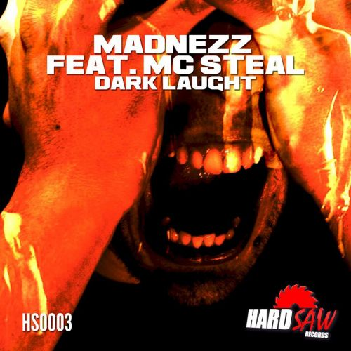 Madnezz feat MC Steal - Dark Laught - HardSaw Records - 04:48 - 24.10.2014