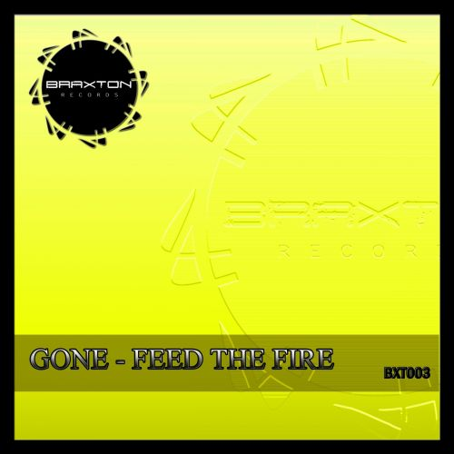 Gone - Feed The Fire - Braxton Records - 05:41 - 24.10.2014