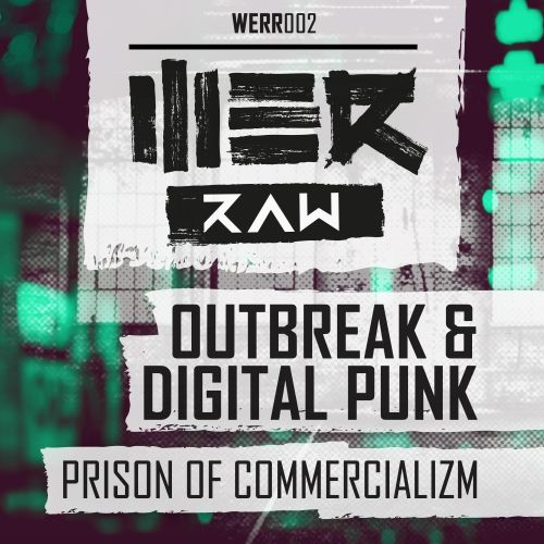 Outbreak and Digital Punk - Prison of Commercializm - WE R Raw - 04:25 - 03.11.2014