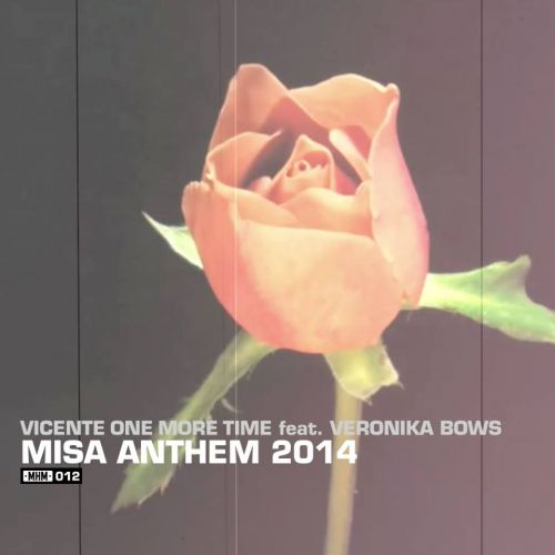 Vicente One More Time - MISA Anthem 14 - MHM - 04:54 - 17.10.2014