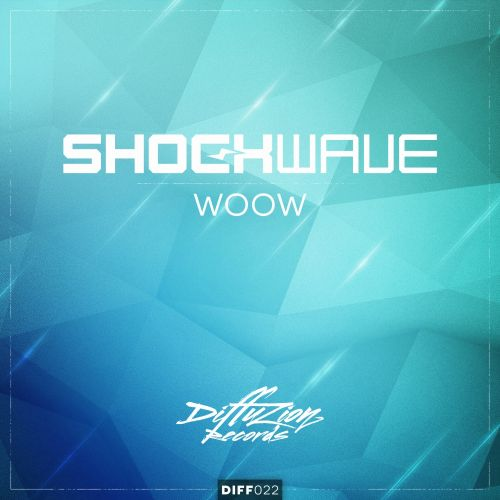 Shockwave - Woow! - Diffuzion Records - 03:22 - 27.10.2014