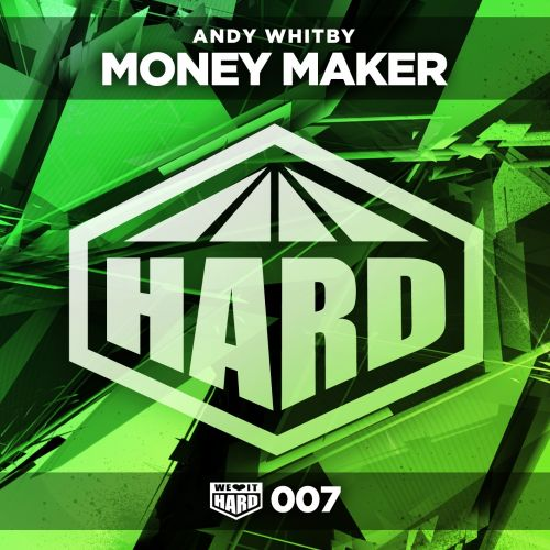 Andy Whitby - Money Maker - HARD - 05:39 - 03.11.2014