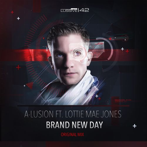 A-lusion Ft. Lottie Mae Jones - Brand New Day - Lussive Music - 05:07 - 17.12.2014