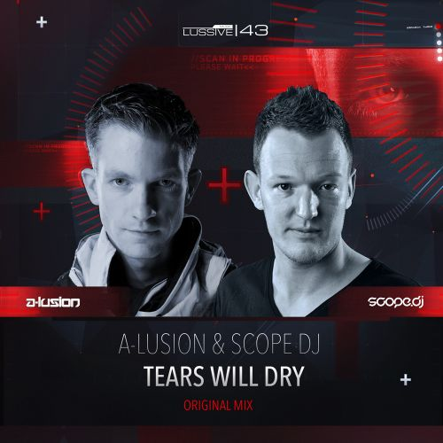 A-lusion & Scope DJ - Tears Will Dry - Lussive Music - 05:10 - 19.12.2014