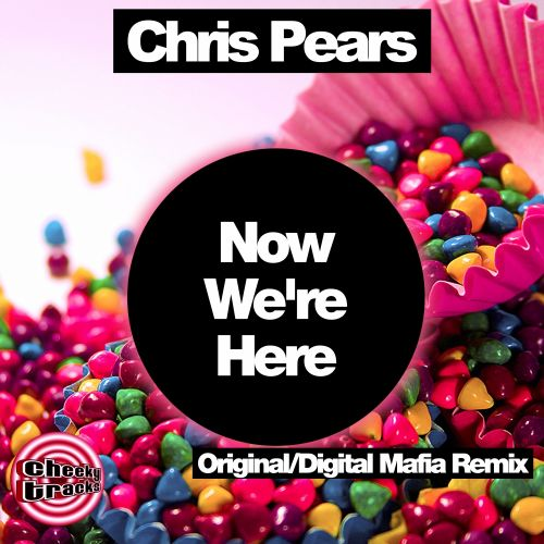 Chris Pears - Now We're Here - Cheeky Tracks - 06:33 - 21.11.2014