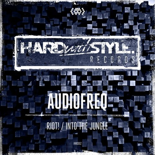 Audiofreq - Riot! - HARDwithSTYLE - 03:47 - 24.11.2014