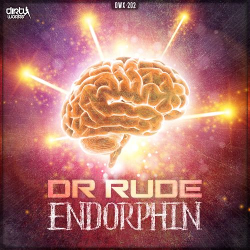Dr Rude - Endorphin - Dirty Workz - 04:34 - 05.12.2014