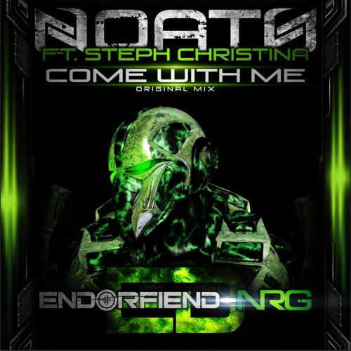 Noath Ft Steph Christina - Come With Me - Endorfiend NRG - 07:27 - 04.12.2014