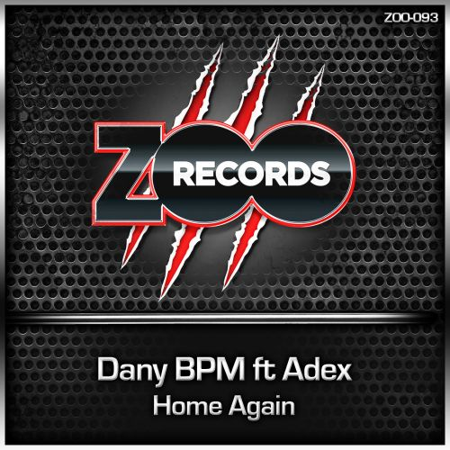 Dany BPM featuring Adex - Home Again - ZOO records - 03:44 - 22.12.2014