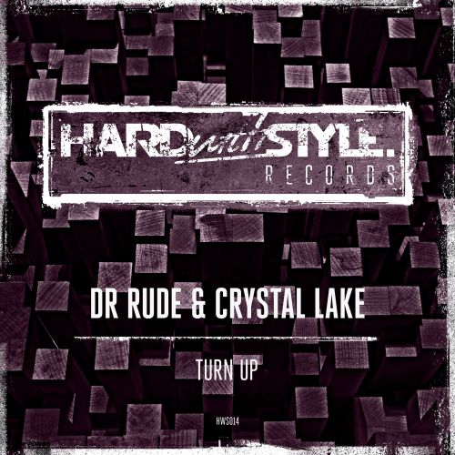 Dr Rude & Crystal Lake - Turn Up - HARDwithSTYLE - 04:27 - 15.12.2014