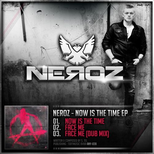 Neroz - Now Is The Time - Anarchy - 04:25 - 29.12.2014