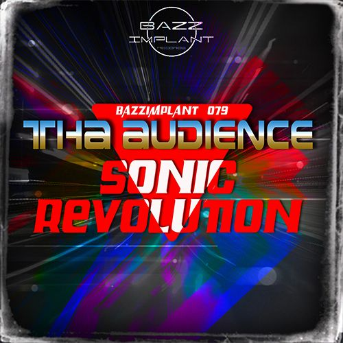 Tha Audience - Sonic Revolution - Bazz Implant - 05:50 - 05.12.2014