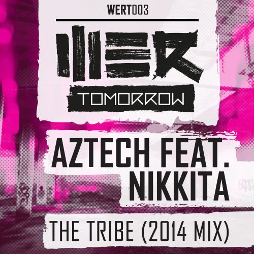 Aztech featuring Nikkita - The Tribe (2014 Mix) - WE R Tomorrow - 05:54 - 15.12.2014