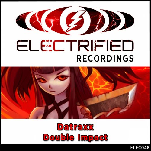 Datraxx - Double Impact - Electrified Recordings - 07:42 - 22.12.2014
